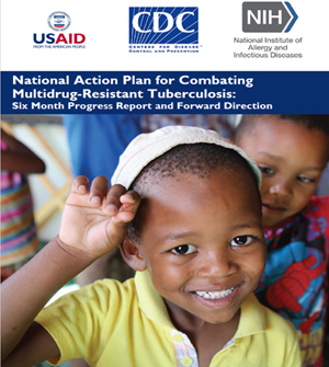 National Action Plan for Combating Multidrug-Resistant Tuberculosis: Six Month Progress Report and Forward Direction