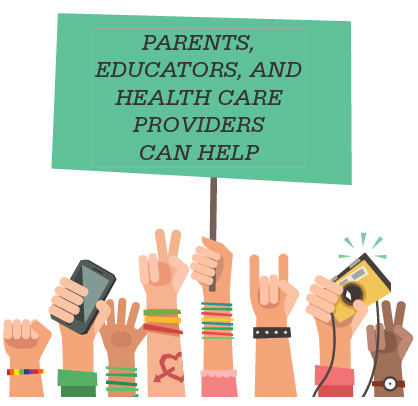 Image of hands holding up a sign that says Parents, Educators and Health Care providors can help