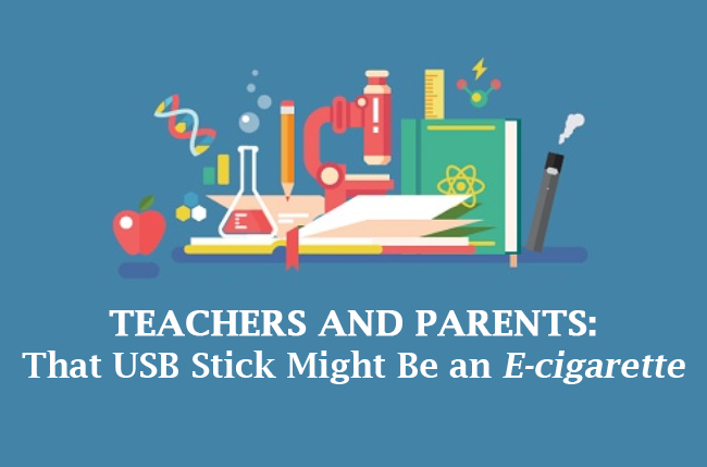 Teachers and Parents:  That USB Stick Might Be an E-cigarette