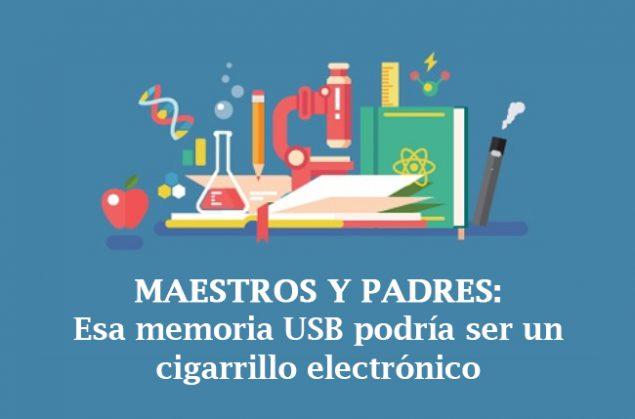 Maestros y padres: Esa memoria USB podría ser un cigarrillo electrónico