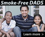 Smoke-free Dads. Learn more.