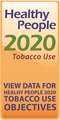 Healthy People 2020: View data for Helathy People 2020 Tobacco Use Objectives.