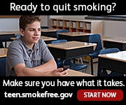 Ready to quit smoking? Make sure you have what it takes. teen.smokefree.gov - Start now