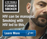 A Tip from a Former Smoker: HIV can be managed. Smoking with HIV led to this.