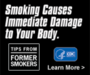 Tips From Former Smokers: Smoking Causes Immediate Damage to Your Body. Learn more.