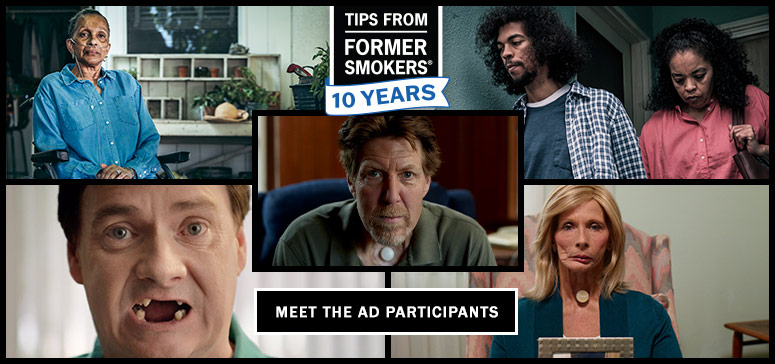 Tips From Former Smokers - 10 Years - Meet the Ad Participants
