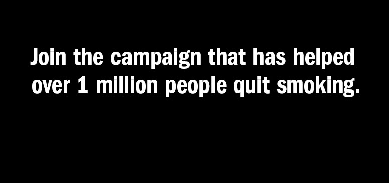 Join the campaign that has helped over 1 million people quit smoking.