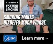 A Tip from a Former Smoker. Smoking makes diabetes much worse. Learn More.