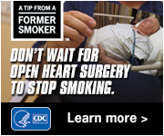 A Tip from a Former Smoker. Don't wait for open heart surgery to stop smoking. Learn More.