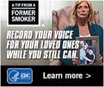 A Tip from a Former Smoker. Record your voice for your loved ones while you still can. Learn More.