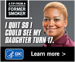 A Tip from a Former Smoker. I quit so I could see my daughter turn 17. Learn More.