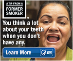A Tip from a Former Smoker. You think about your teeth a lot more when you don't have any. Learn More.