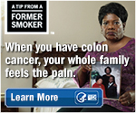 A Tip from a Former Smoker. When you have colon cancer, your whole family feels the pain. Learn More.