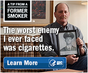 A Tip from a Former Smoker. The worst enemy I ever faced was cigarettes. Learn More.