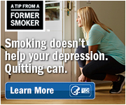 A Tip from a Former Smoker. Smoking doesn't help your depression. Quitting can. Learn More.