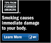 Tips From Former Smokers. Smoking Causes Immediate Damage to Your Body. Learn More.