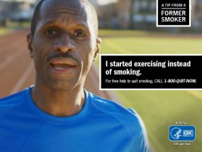 A Tip From a Former Smoker: I started exercising instead of smoking. For free help to quit smoking, call 1-800-QUIT-NOW.
