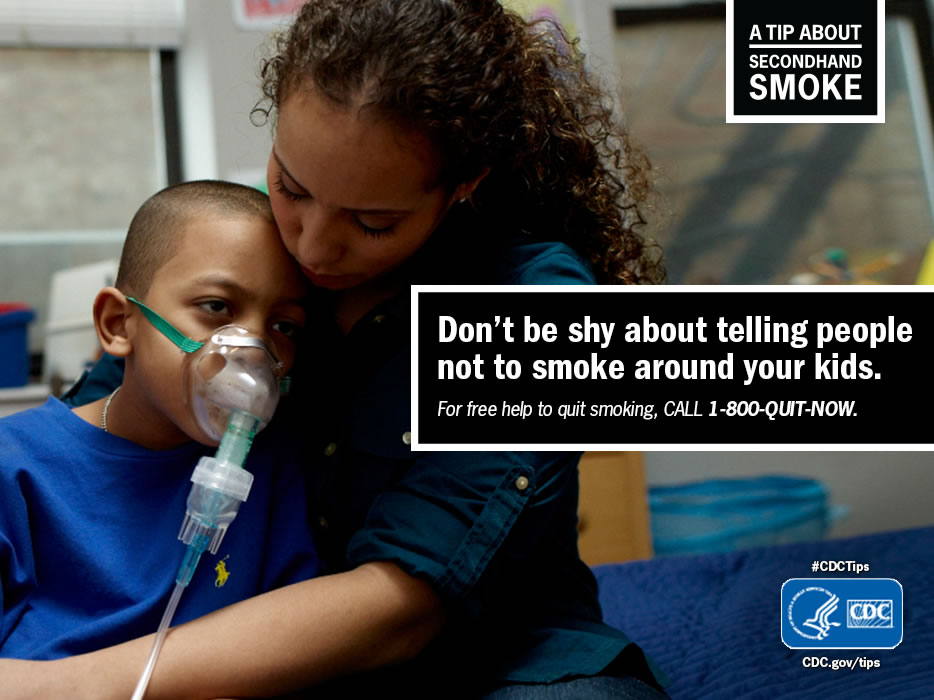 A Tip From a Former Smoker: Don't be shy about telling people not to smoke around your kids. For free help to quit smoking, call 1-800-QUIT-NOW.