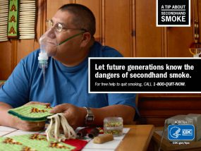 A Tip About Secondhand Smoke: Let future generations know the dangers of secondhand smoke. For free help to quit smoking, call 1-800-QUIT-NOW.