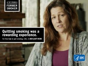A Tip From a Former Smoker: Quitting smoking was a rewarding experience. For free help to quit smoking, call 1-800-QUIT-NOW.