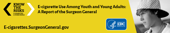 2016 Surgeon General's Report: E-Cigarette Use Among Youth and Young Adults