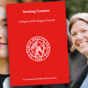 Smoking Cessation: A Report of the Surgeon General superimposed on images of people