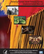 American Indian Adult Tobacco Survey Implementation Manual; PDF file; Link opens in new window