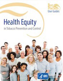 Best Practices User Guide: Health Equity in Tobacco Prevention and Control [PDF–5.05 MB]