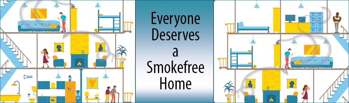 Graphic with the text saying, Everyone Deserves a Smokefree Home