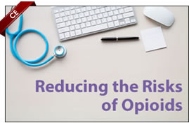 Reducing the Risks of Opioids