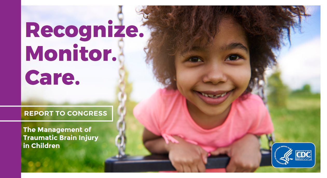 Recognize. Monitor. Care. Report to Congress: The Management of Traumatic Brain Injury in Children. CDC