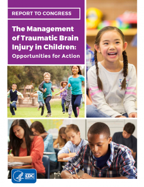 Report to Congress: The Management of Traumatic Brain Injury In Children: Opportunities for Action. CDC