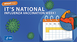 It's National Influenza Vaccination Week (NIVW) CDC #fightflu