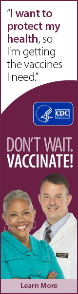 I want to protect my health, so I'm getting the vaccines I need. Don't wait. Vaccinate! CDC, Learn More