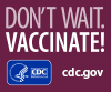 Don't wait. Vaccinate! cdc.gov