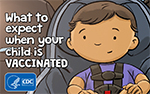 Video: What to expect when your child is vaccinated.