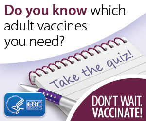 Take The Adolescent and Adult Vaccine Quiz!