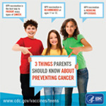 Three Things Parents Should Know about Preventing Cancer