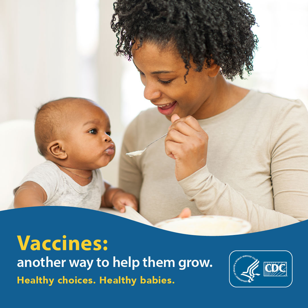 Vaccines: another way to help them grow. Healthy choices.  Healthy babies.