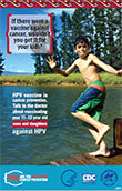 HPV Vaccine - Cancer Prevention for Boys / Summer.
