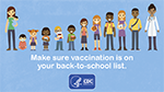 Video: Make Sure Vaccination is on your Back-to-School List!