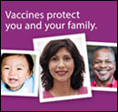 Vaccines protect you and your family
