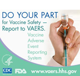 Do your Part for Vaccine Safety - Report to VAERS