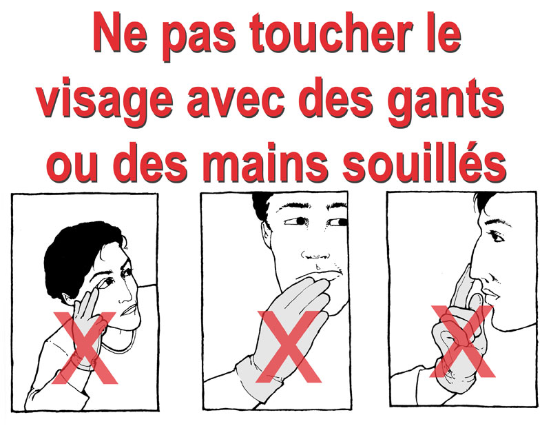 Do not touch face with dirty hands or gloves in French