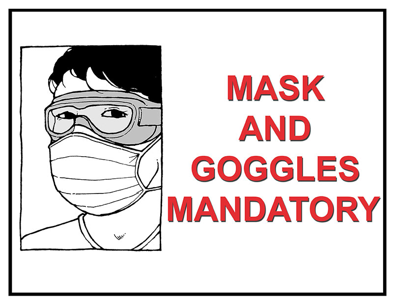 Mask and goggles mandatory