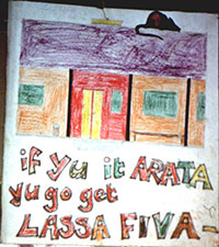 "crayon drawing of a house with the words ""if yu it arata yu go get lass fiva"""