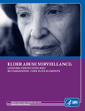 Elder Abuse Surveillance: Uniform Definitions and Recommended Core Data Elements