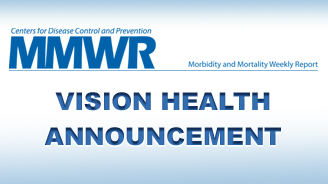 MMWR Healthy Vision Month Announcement