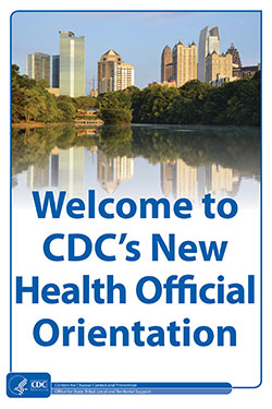 Welcome to CDC's New Health Official Orientation poster