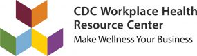 CDC Workplace Health Resource Center - Make Wellness Your Business
